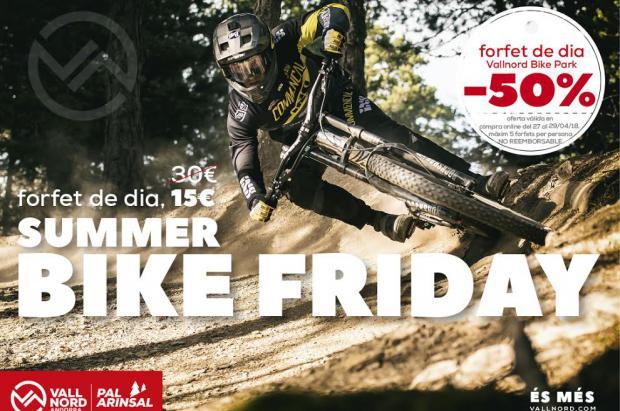 Vallnord–Pal Arinsal se anticipa al verano con el Bike Friday y ofrece el forfait de día al 50%