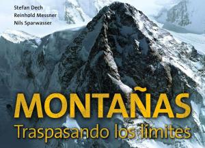 Montañas, traspasando los límites. Un libro imprescindible